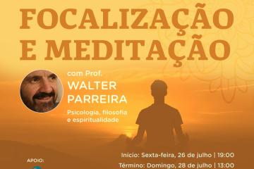 Retiro de Focalização e Meditação com Prof. Walter Parreira